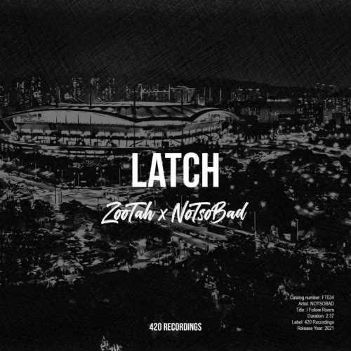 ZOOTAH & NOTSOBAD - Latch (Extended Mix) [420 Recordings]