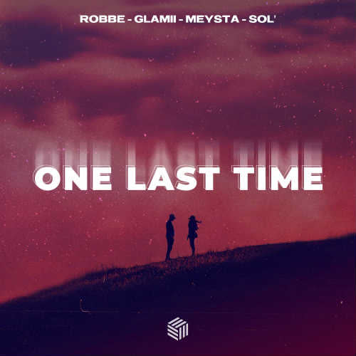 Robbe, Glamii & MEYSTA - One Last Time (feat. Sol') (Extended Mix) [Future House Cloud]