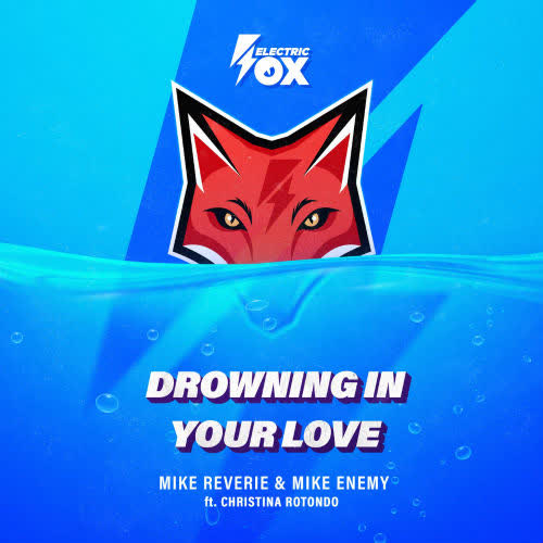 Mike Reverie & Mike Enemy feat. Christina Rotondo - Drowning In Your Love (Extended Mix) [Electric Fox]